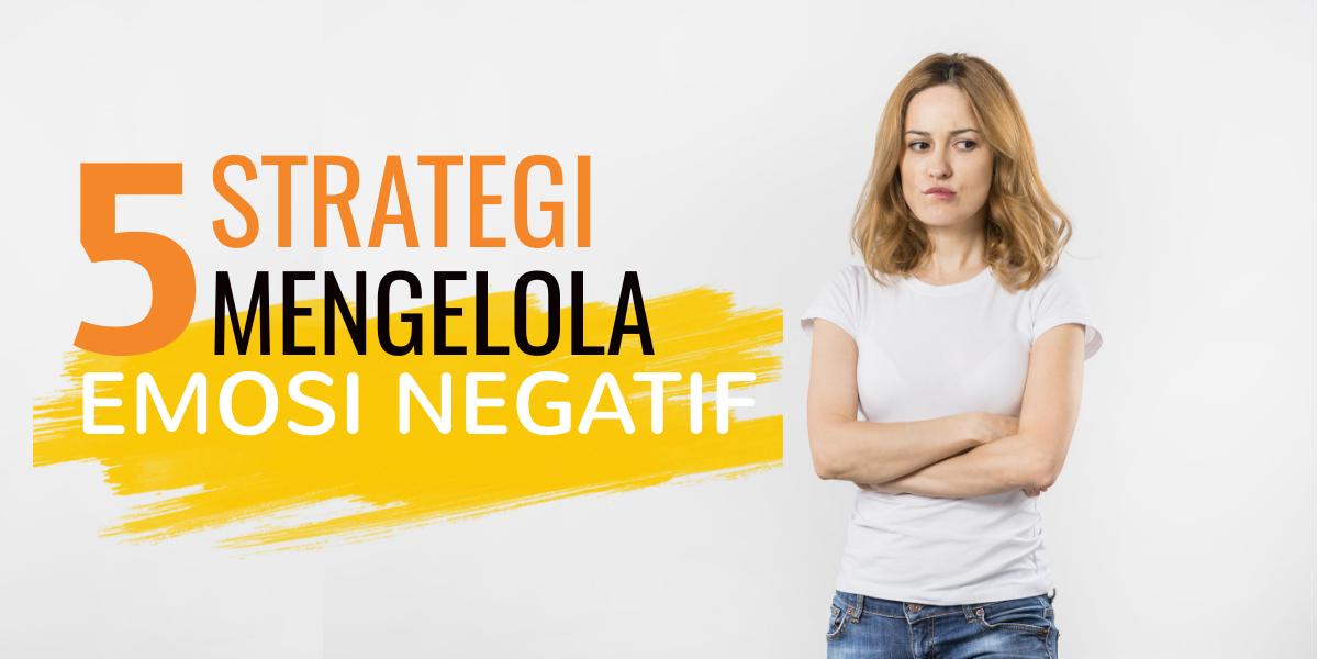 5 Strategi Mengelola Emosi Negatif di Tahun 2020