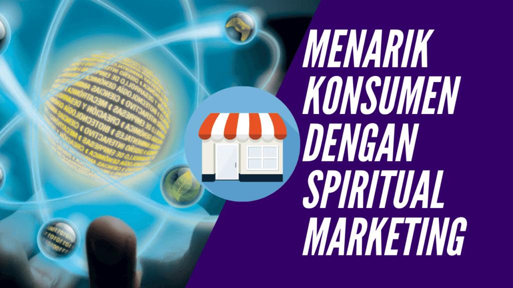Spiritual Marketing; Menarik Konsumen dengan Energi Quantum 1